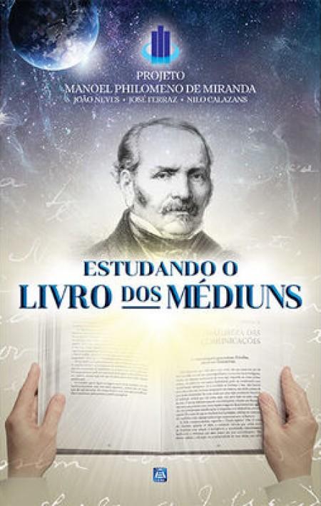 ESTUDANDO O LIVRO DOS MEDIUNS - PROJ. M. P. MIRANDA ED. 3