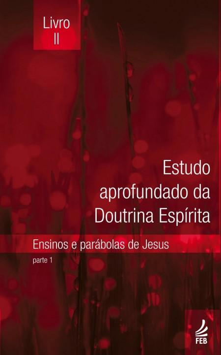 ESTUDO APROF DA DOUTRINA ESPIRITA - LIVRO II - EADE 2
