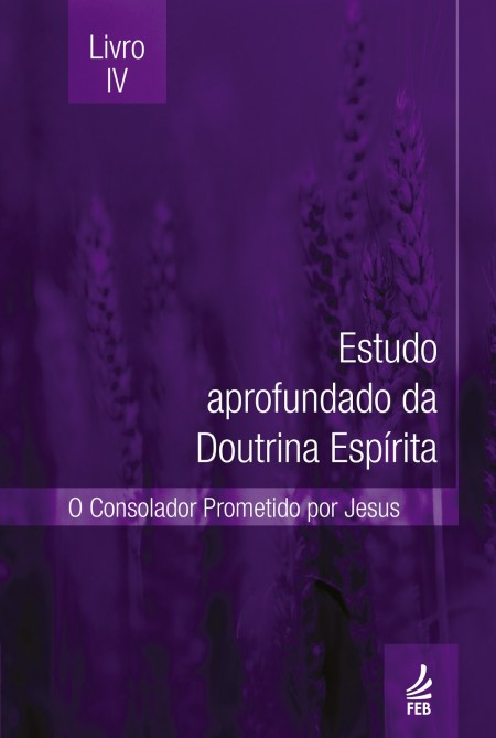 ESTUDO APROF DA DOUTRINA ESPIRITA - LIVRO IV - EADE 4