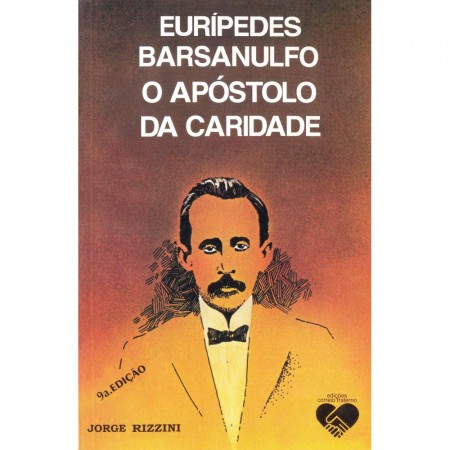 EURIPEDES BARSANULFO O APOSTOLO DA CARIDADE