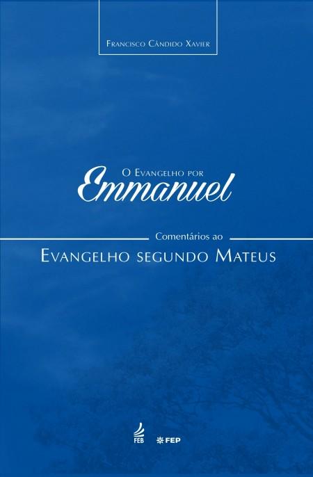 EVANGELHO POR EMMANUEL (O) (MATEUS) - VOL.01