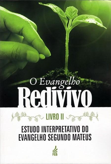 EVANGELHO REDIVIVO LIVRO 2 - ESTUDO INTERPRETATIVO DO EVANGELHO SEGUNDO MATEUS