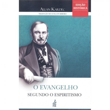 EVANGELHO SEGUNDO O ESPIRITISMO FEB HISTORICO