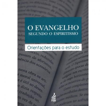 EVANGELHO SEGUNDO O ESPIRITISMO - ORIENTACOES PARA O ESTUDO