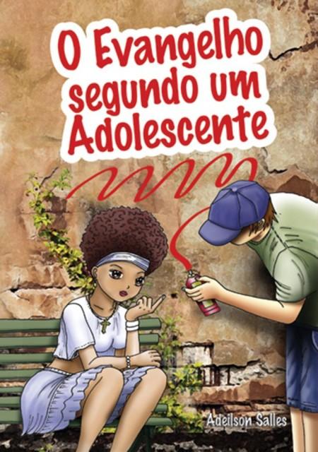 EVANGELHO SEGUNDO UM ADOLESCENTE