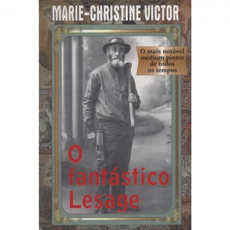 FANTASTICO LESAGE(O) - O MAIS NOTAVEL MEDIUM PINTOR DE TODOS OS TEMPOS