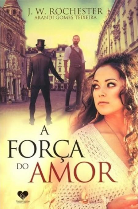 FORCA DO AMOR (A) - (CORREIO FRATERNO)
