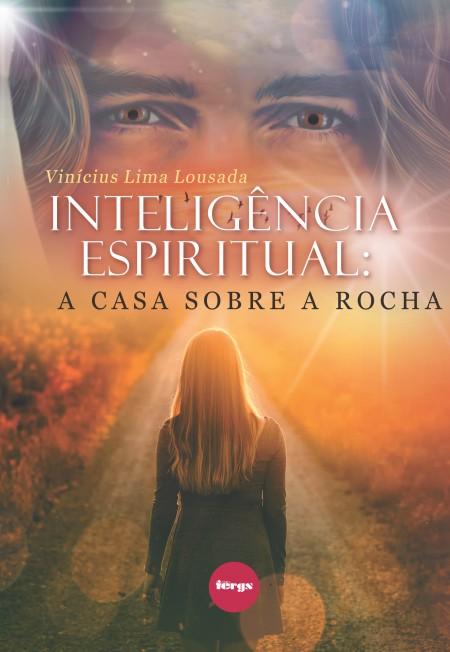 INTELIGENCIA ESPIRITUAL - A CASA SOBRE A ROCHA
