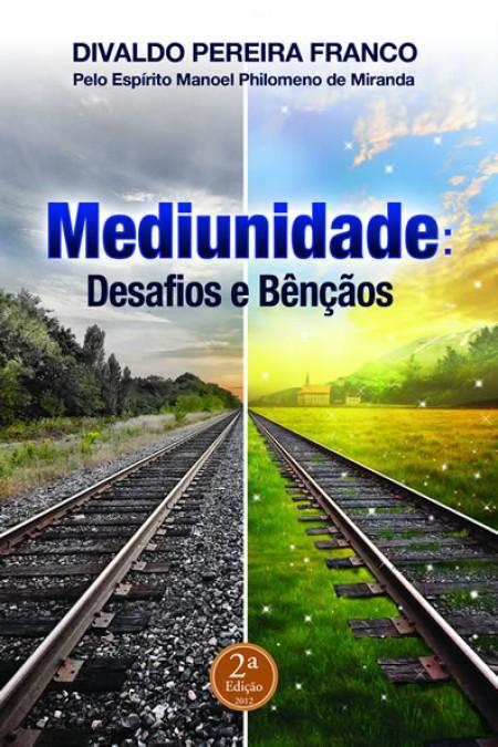 MEDIUNIDADE DESAFIOS E BENCAOS
