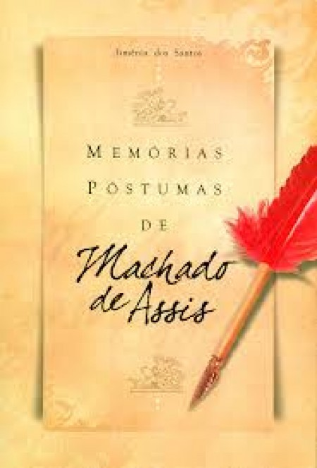 MEMORIAS POSTUMAS DE MACHADO DE ASSIS