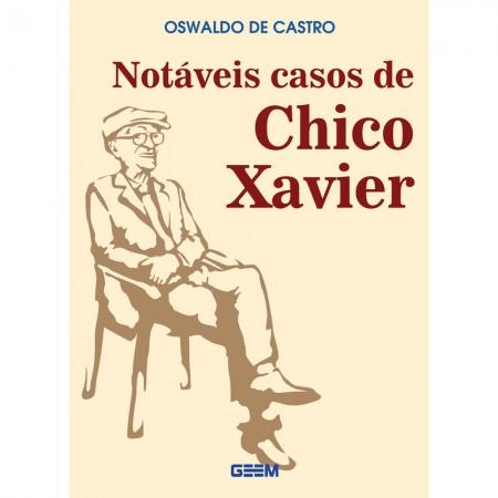 NOTAVEIS CASOS DE CHICO XAVIER