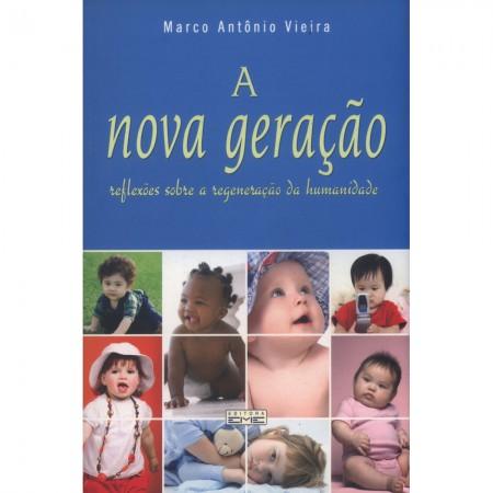 NOVA GERACAO (A) - REFLEXOES SOBRE A REGENERACAO DA HUMANIDADE