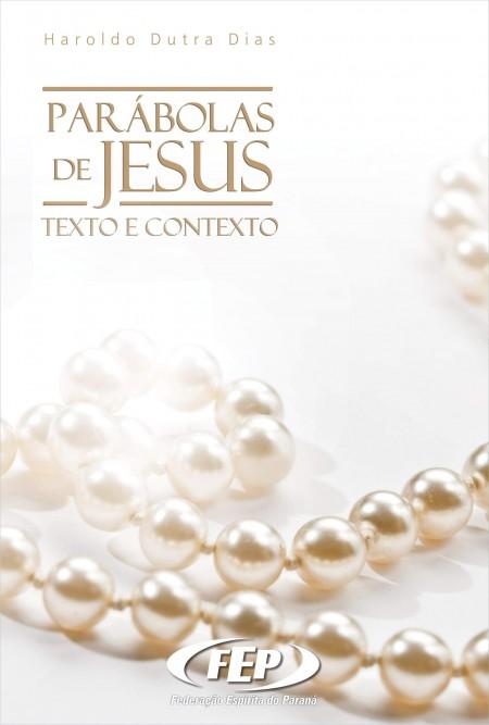 PARABOLAS DE JESUS - TEXTO E CONTEXTO