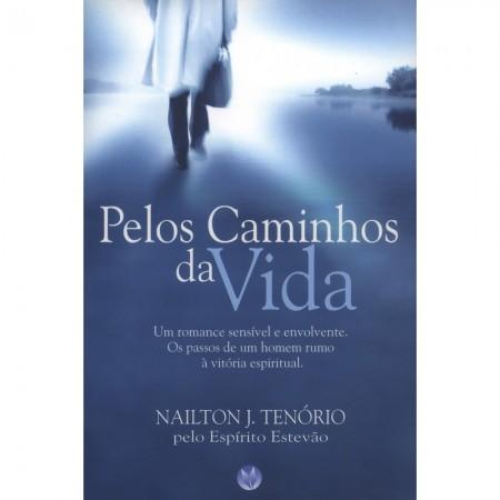 PELOS CAMINHOS DA VIDA (VIVALUZ)