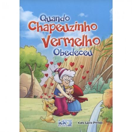 QUANDO CHAPEUZINHO VERMELHO OBEDECEU