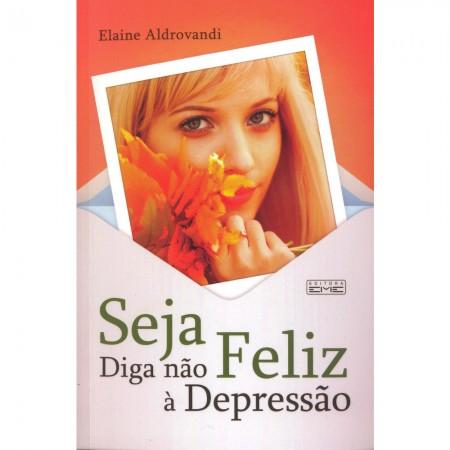 SEJA FELIZ DIGA NAO A DEPRESSAO
