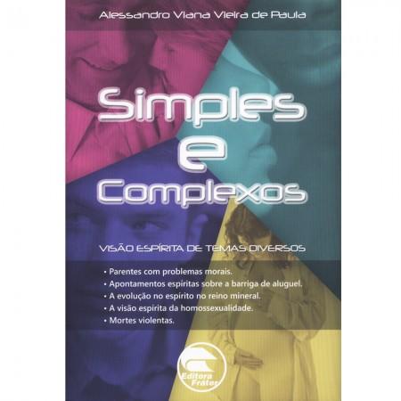 SIMPLES E COMPLEXOS - VISAO ESPIRITA DE TEMAS DIVERSOS