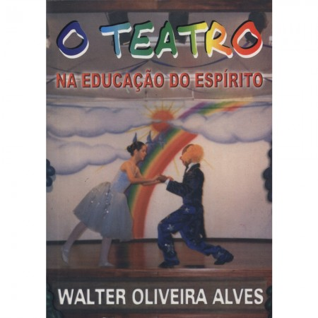 TEATRO NA EDUCACAO DO ESPIRITO (O)