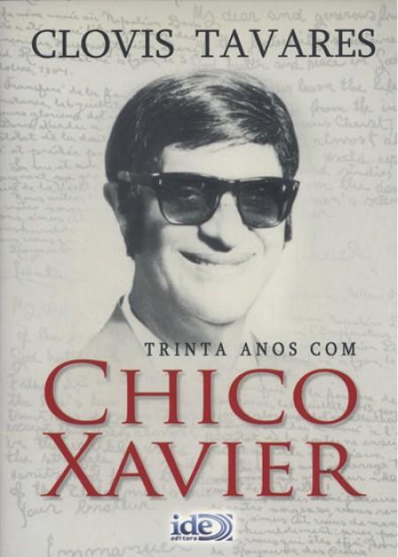 TRINTA ANOS COM CHICO XAVIER ED. 7
