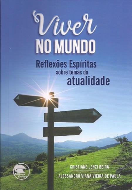 VIVER NO MUNDO - REFLEXOES ESPIRITAS SOBRE TEMAS DA ATUALIDADE