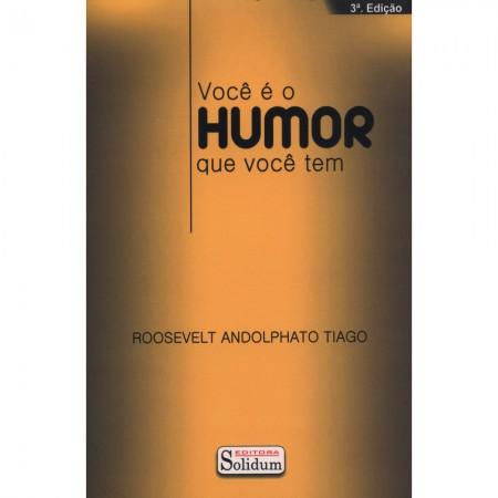 VOCE E O HUMOR QUE VOCE TEM