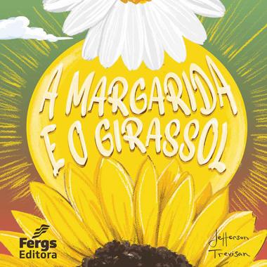MARGARIDA E O GIRASSOL